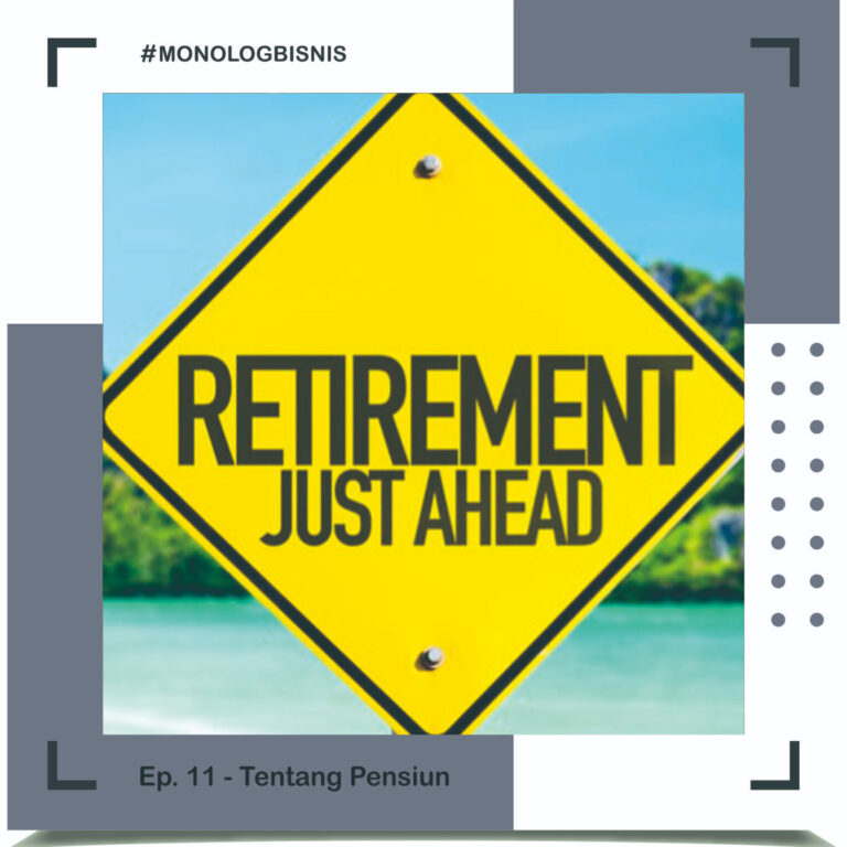Monolog Ep.11 – Tentang Pensiun