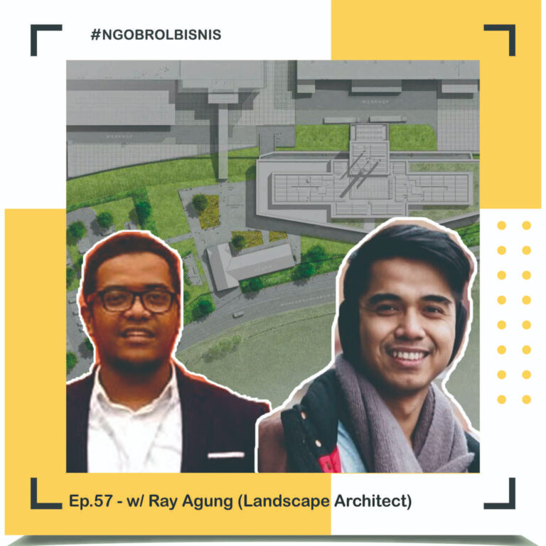 Ep.57 – Mengenal Landscape Architecture w/ Ray Agung Sucika Pratama