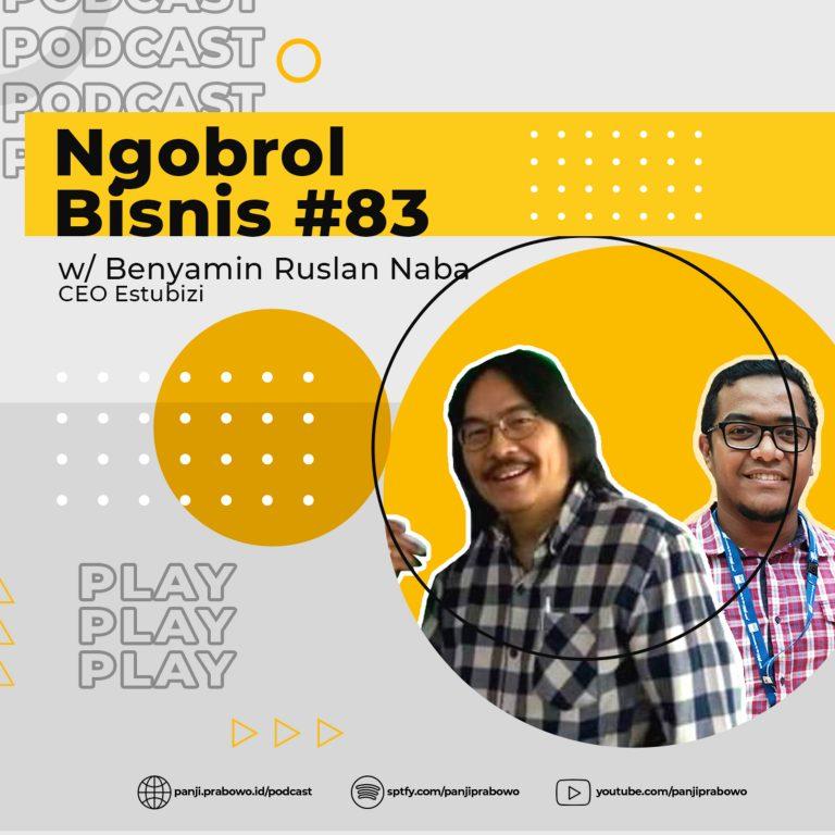 Ep.83 – Coworking Space dan Platform Edukasi Entrepreneur w/ Benyamin Ruslan Naba (Estubizi)