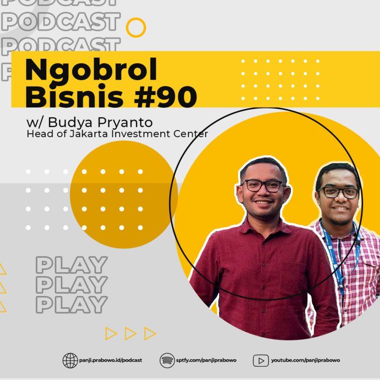 Ep.90 – Invest di Jakarta! Dari Perizinan sampai Formula E w/ Budya Pryanto (Head of Jakarta Investment Center)